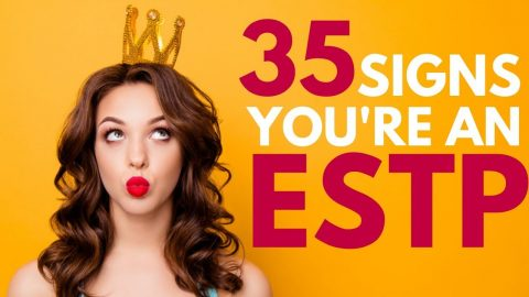 35 Signs You Are an ESTP Personality